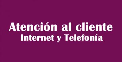 Número de Atención al cliente Internet y Telefonia