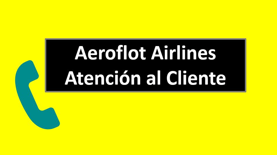 Aeroflot Airlines Atención al Cliente