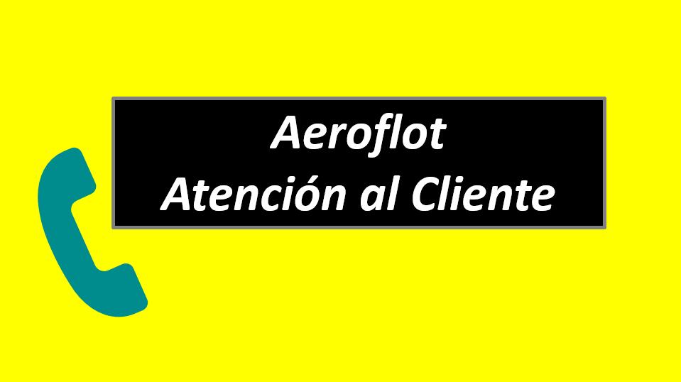 Aeroflot Atención al Cliente