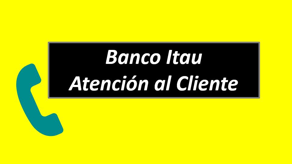Banco Itau Atención al Cliente