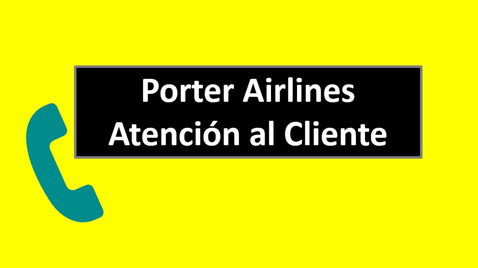 Porter Airlines Atención al Cliente