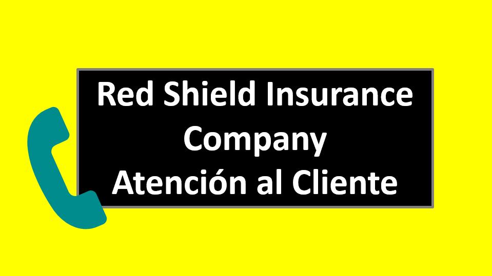 Red Shield Insurance Company Atención al Cliente