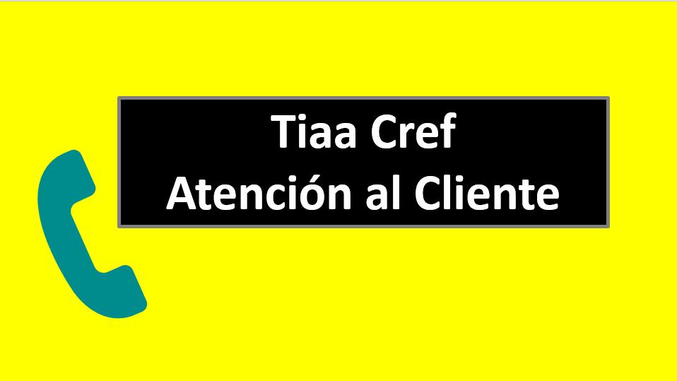 Tiaa Cref Atención al Cliente