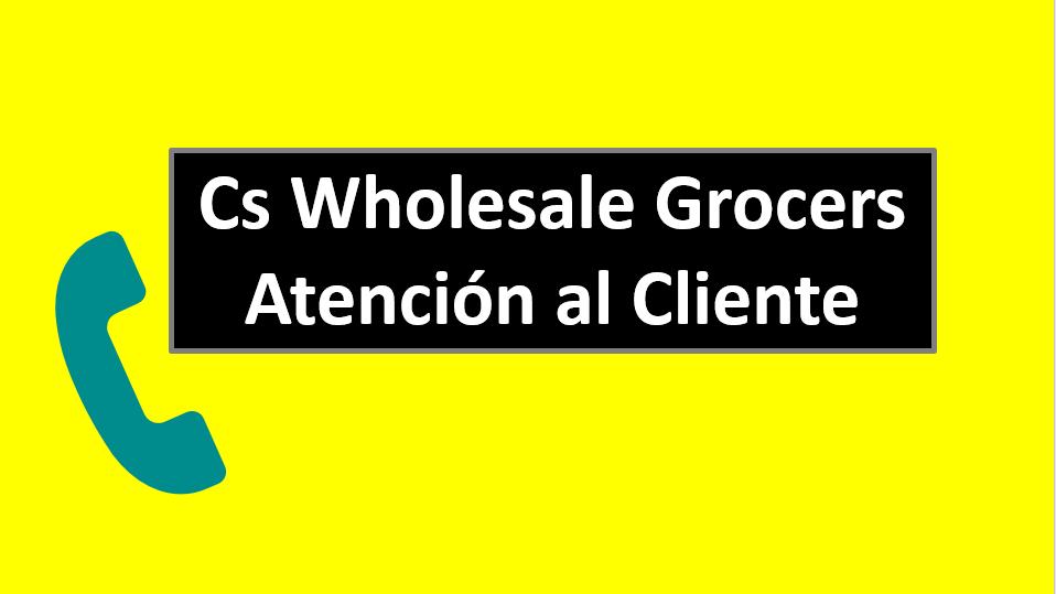 Cs Wholesale Grocers Atención al Cliente