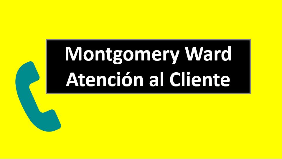 Montgomery Ward Atención al Cliente