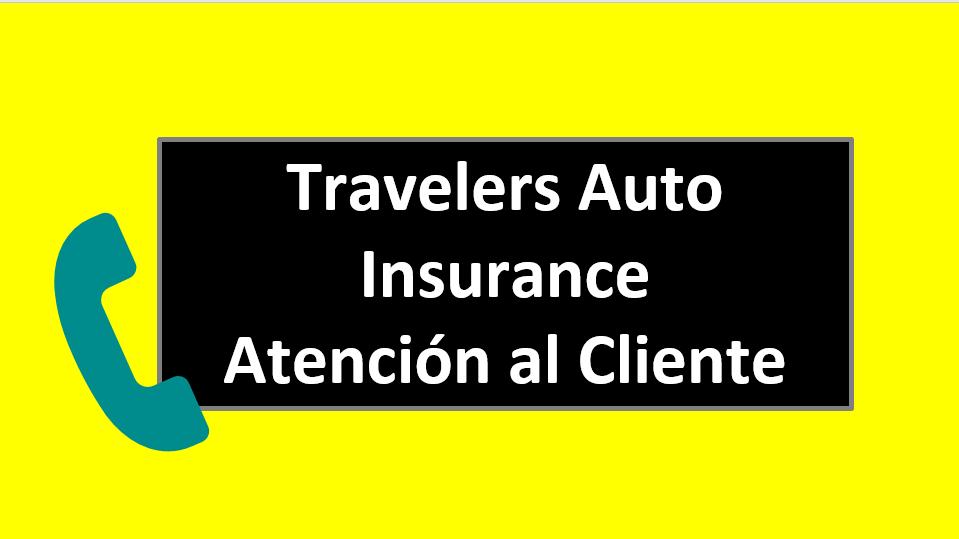 Travelers Auto Insurance Atención al Cliente
